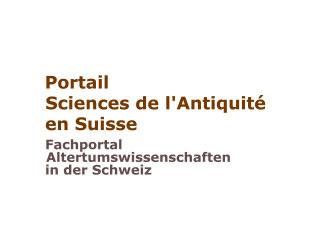 Portail en Science de l'Antiquité en Suisse